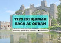 Tips Istiqomah Baca Al Quran Yang Patut Diamalkan