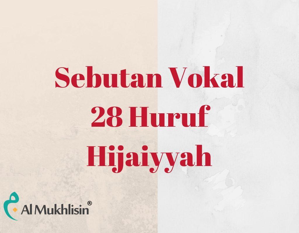Sebutan Vokal 28 Huruf Hijaiyyah
