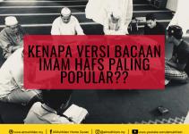 Kenapa Versi Bacaan Imam Hafs Paling popular
