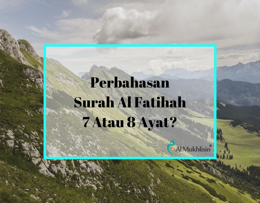 Perbahasan Surah Al Fatihah 7 Atau 8 Ayat_