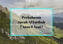 Perbahasan Surah Al Fatihah 7 Atau 8 Ayat